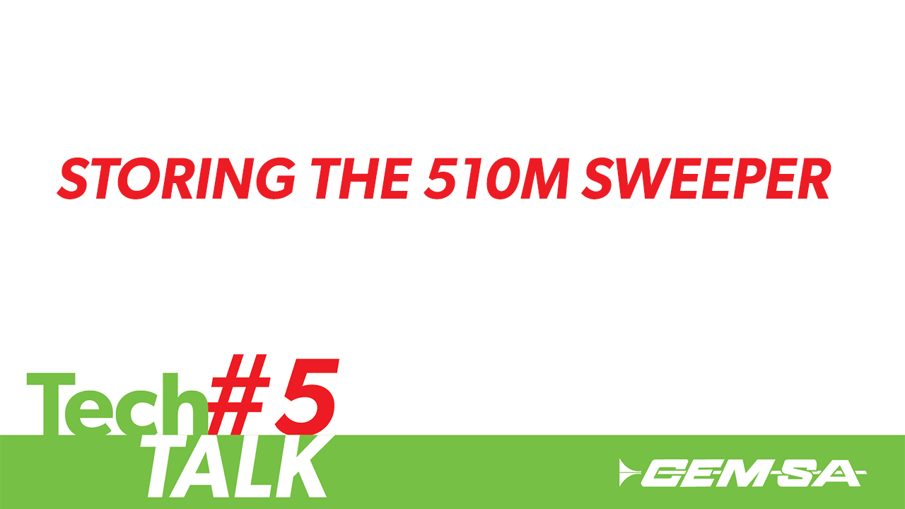 TechTalk #5- Storing the 510M Sweeper