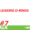 TechTalk #7- Leaking O- Rings Thumbnail