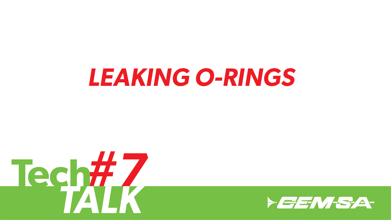 TechTalk #7- Leaking O- Rings