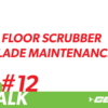 Floor Scrubber Blade Maintenance