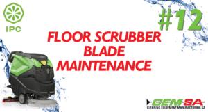 CEMSA Floor Scrubber Blade maintenace