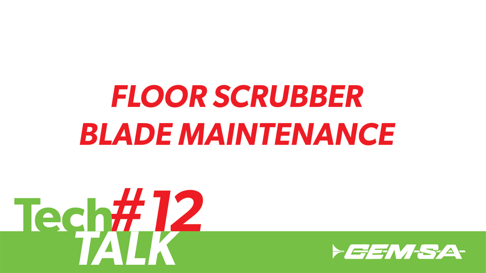 TechTalk #12-  Floor Scrubber Blade Maintenance