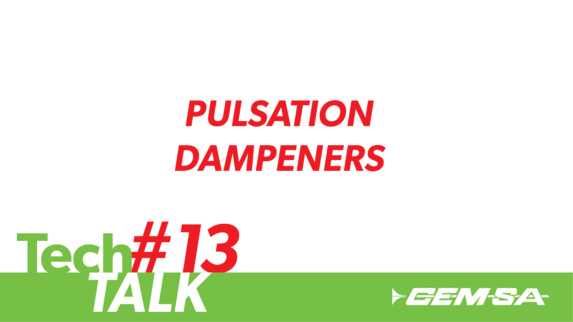 TechTalk #13- Pulsation Dampeners