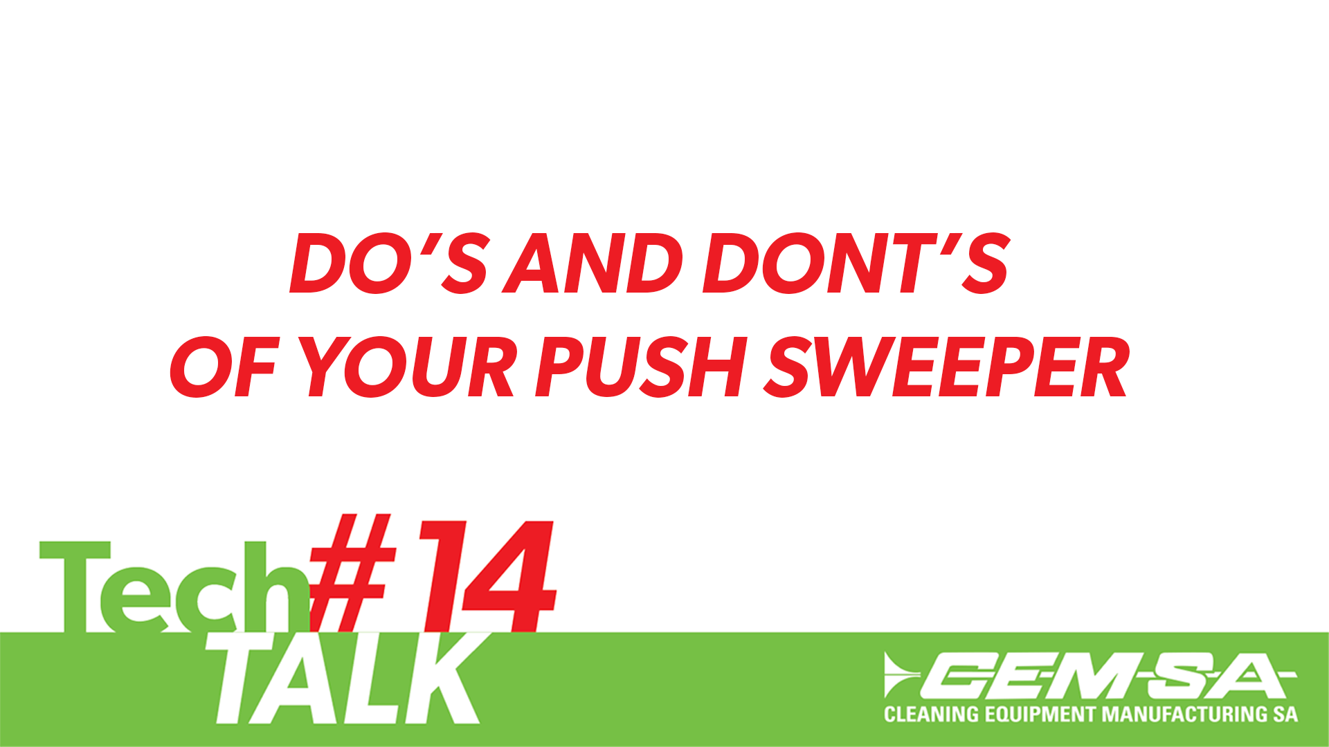 TechTalk #14- Dos & Don'ts of Your Push Sweeper
