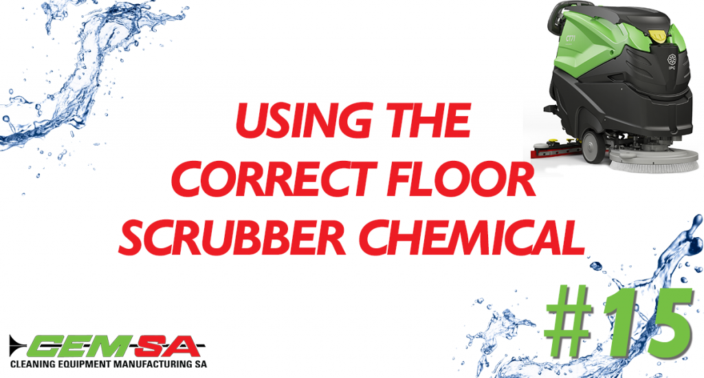CEMSA Using the correct floor scrubber chemical