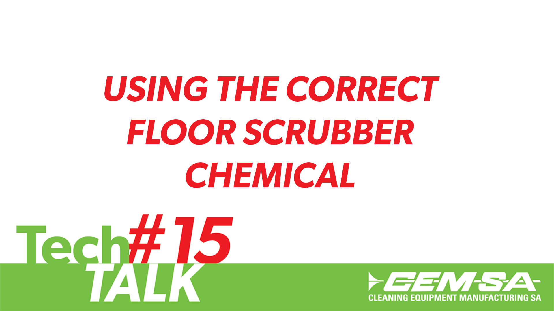 TechTalk #15- Using The Correct Floor Scrubber Chemical