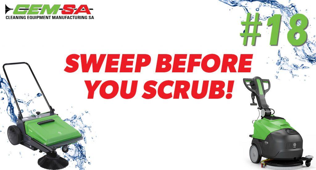 CEMSA Sweep Before you Scrub